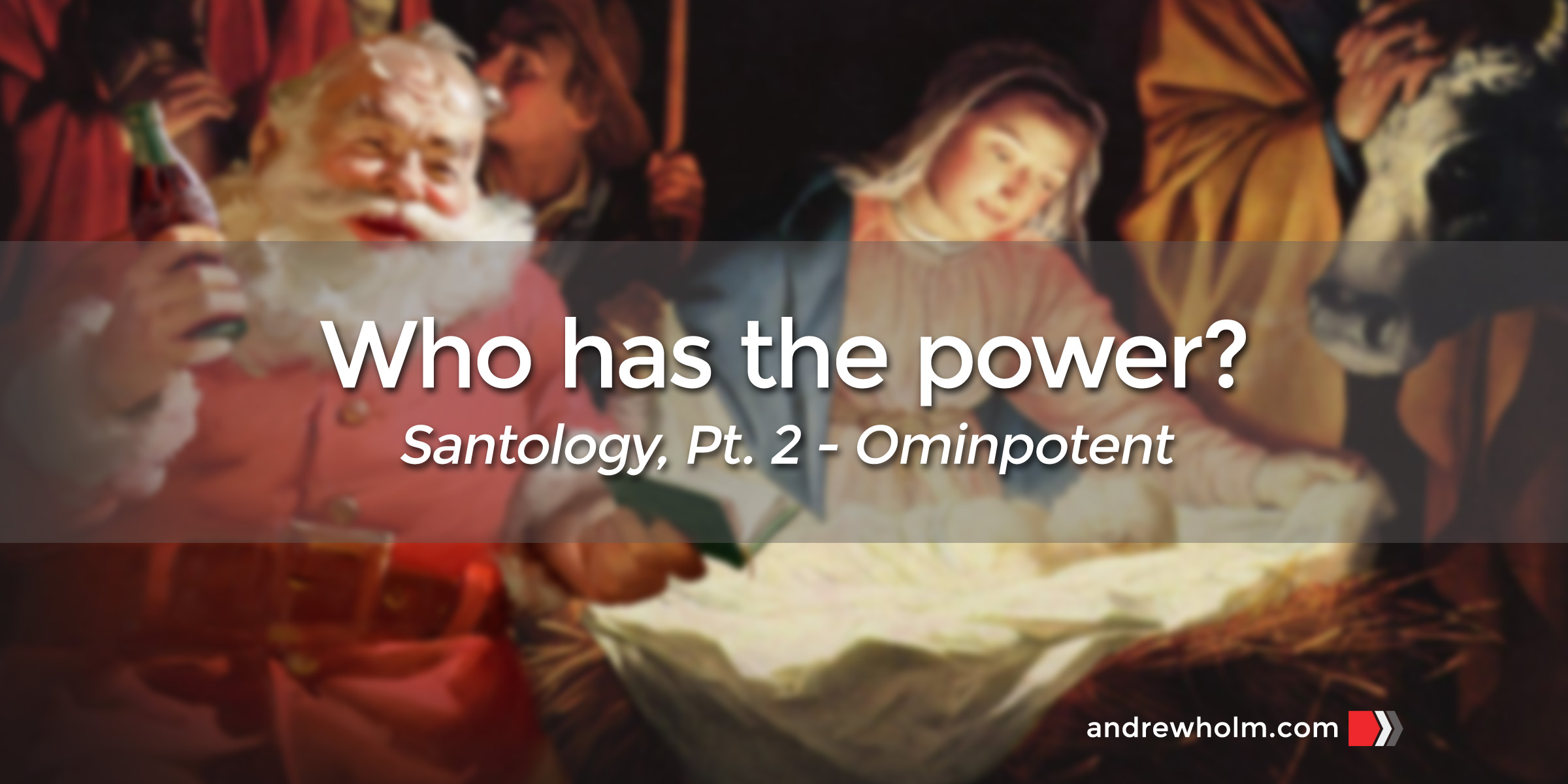 Santology, Part 2 – Who has the power? (Omnipotent?)