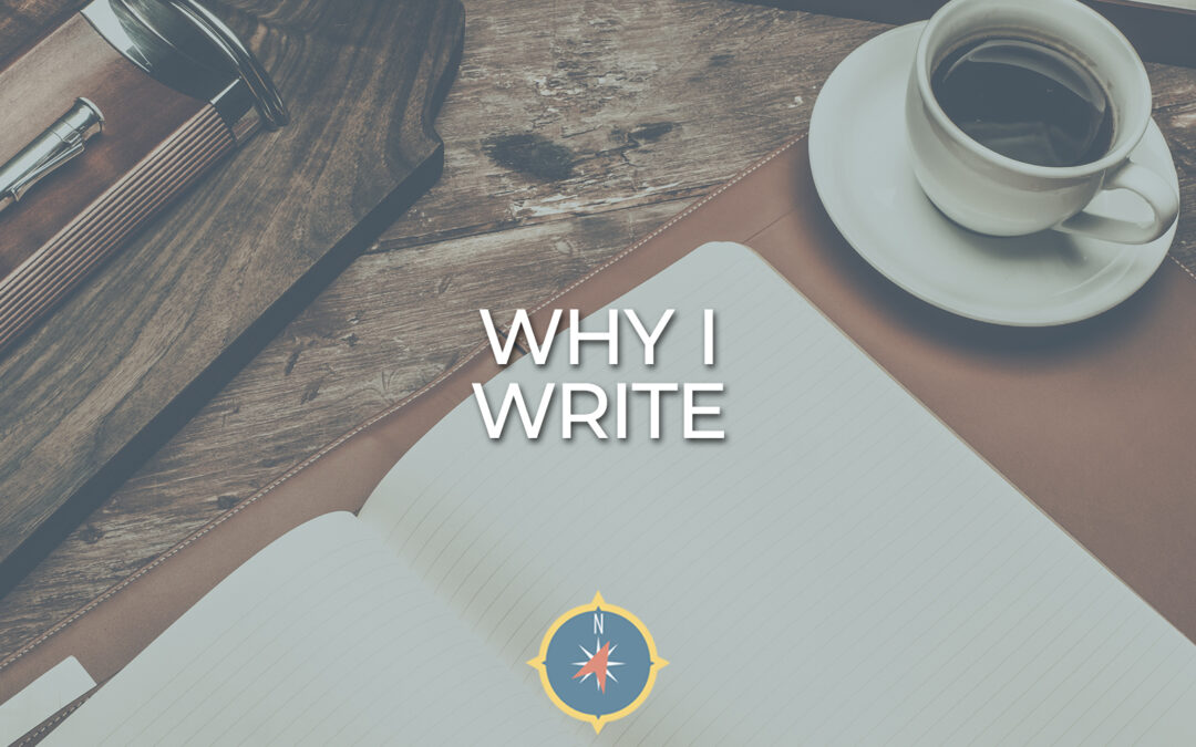 That's why I write…