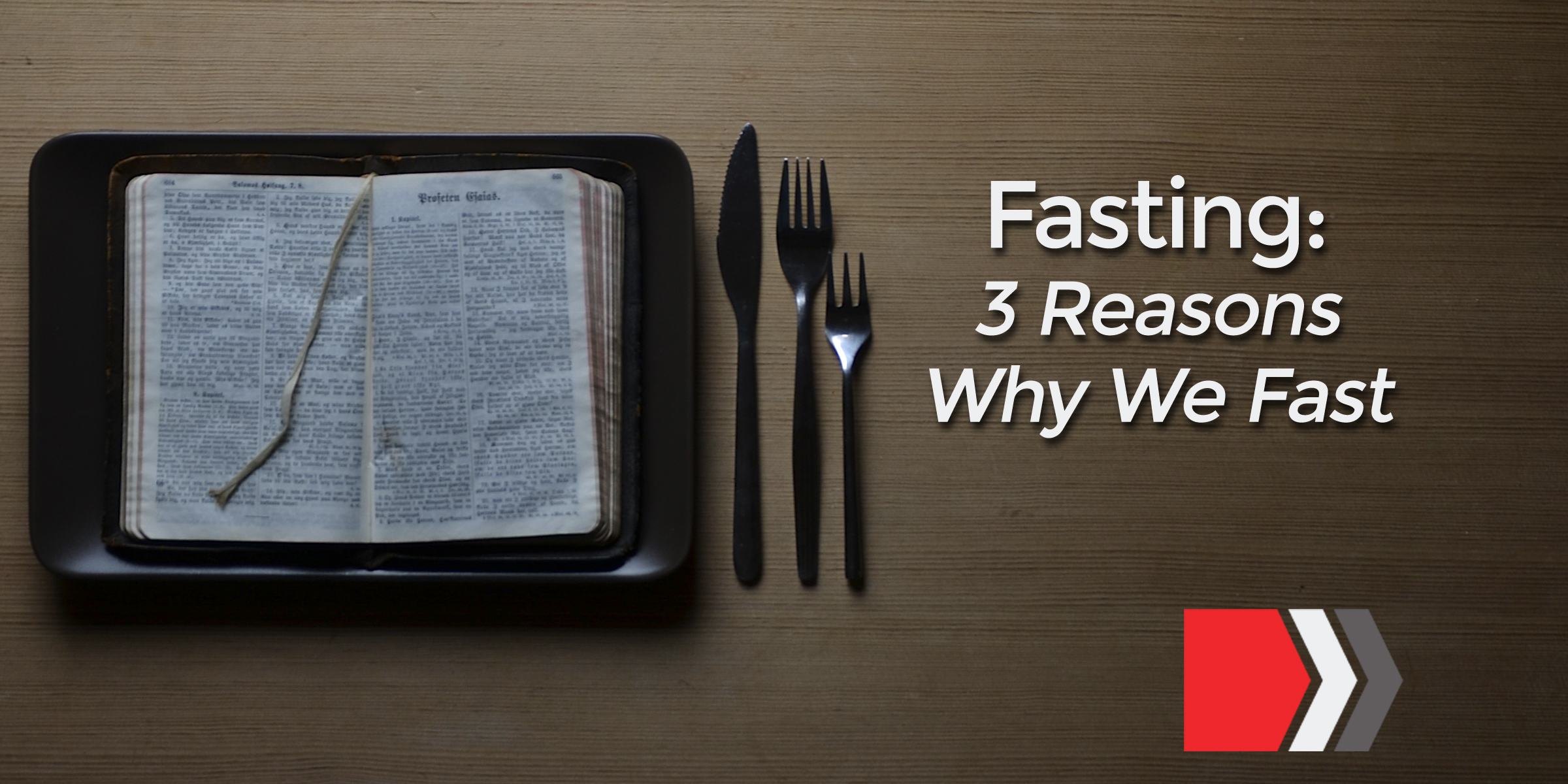 Fasting: 3 Reasons Why We Fast