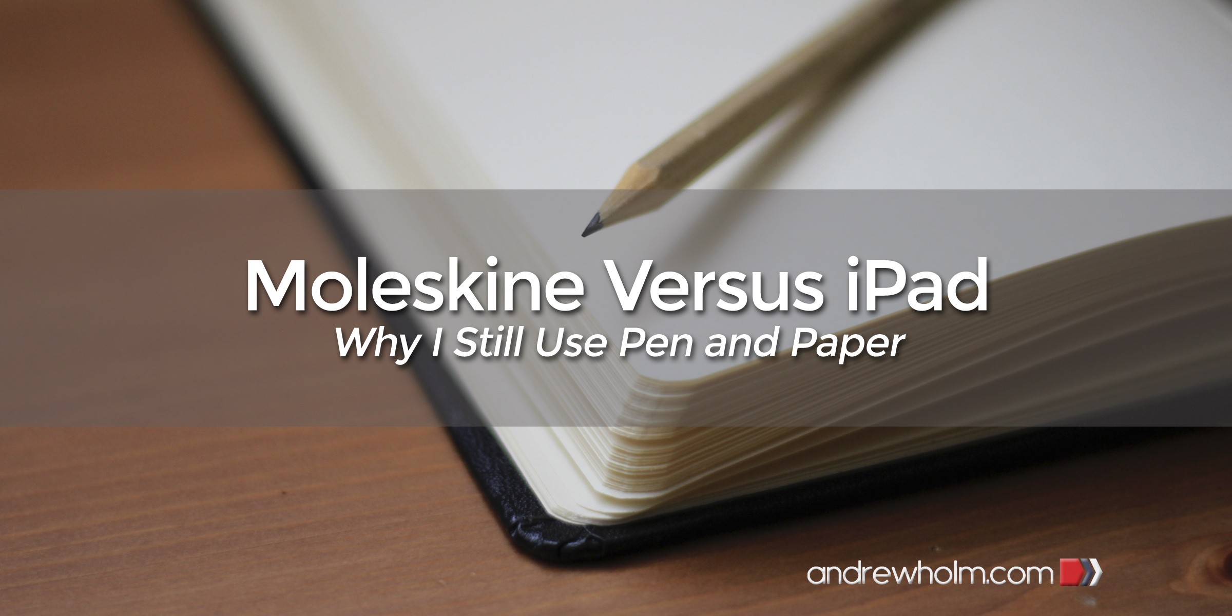 Moleskine Versus iPad Why I still use pen and paper