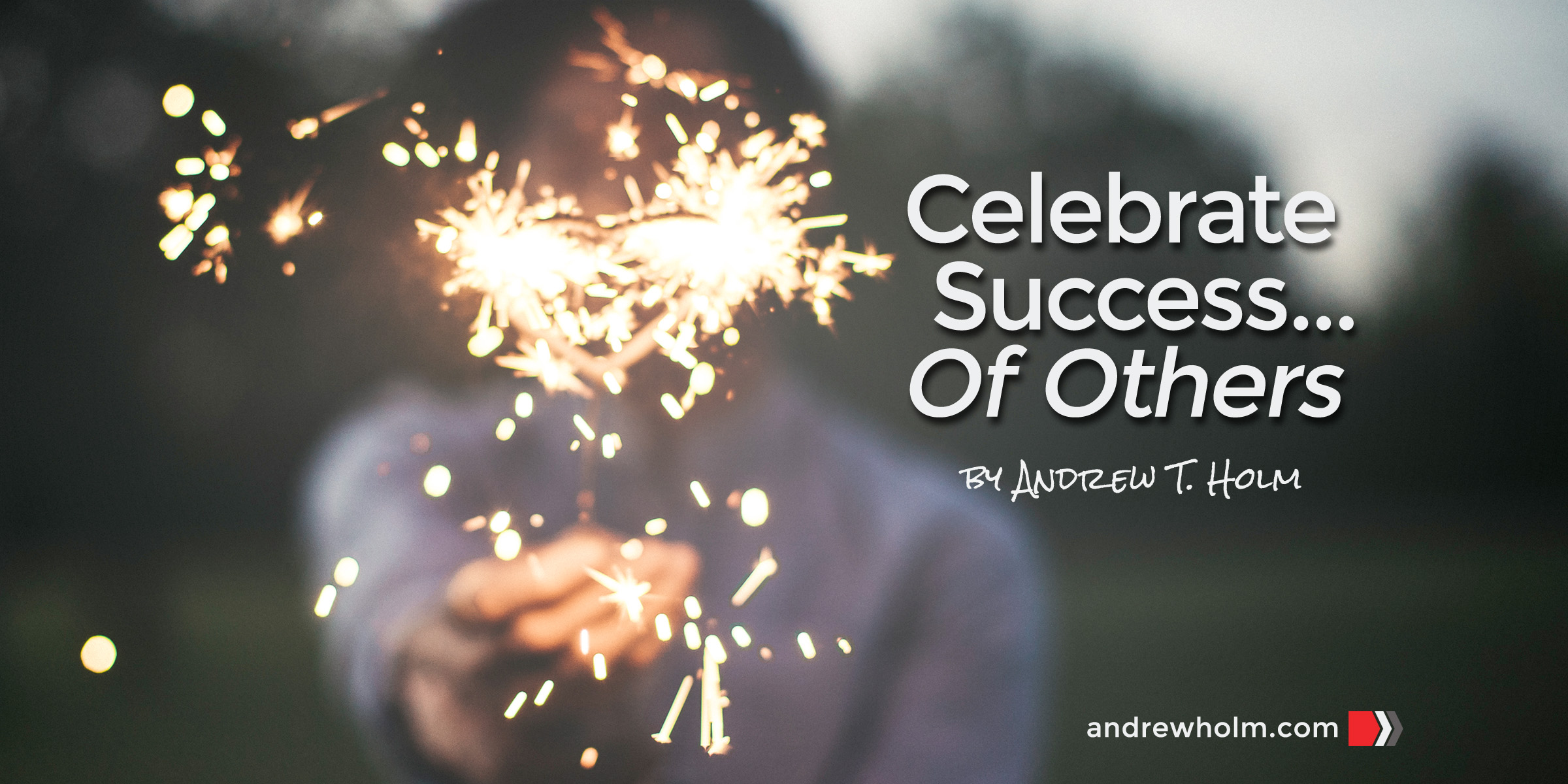 Celebrate Success… Of Others