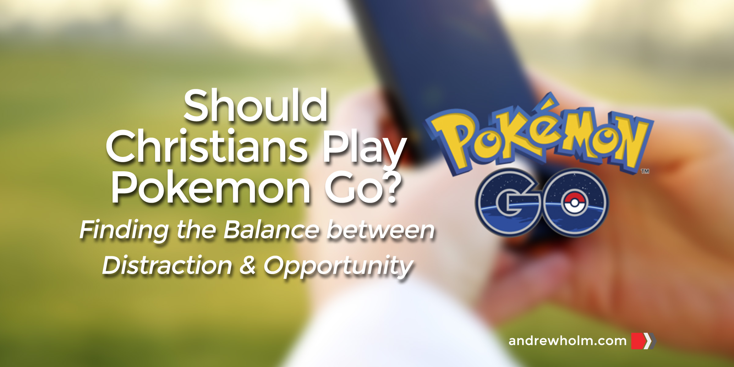 Should Christians Play Pokemon Go?