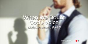 Christian Doubt, Part 3