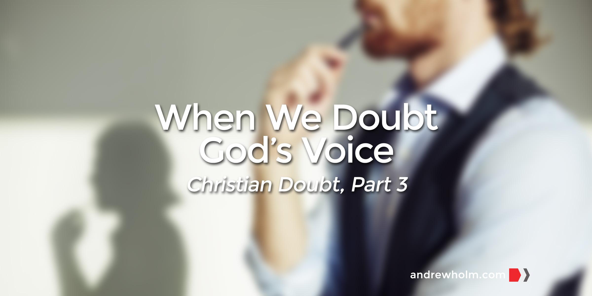 When We Doubt God's Voice