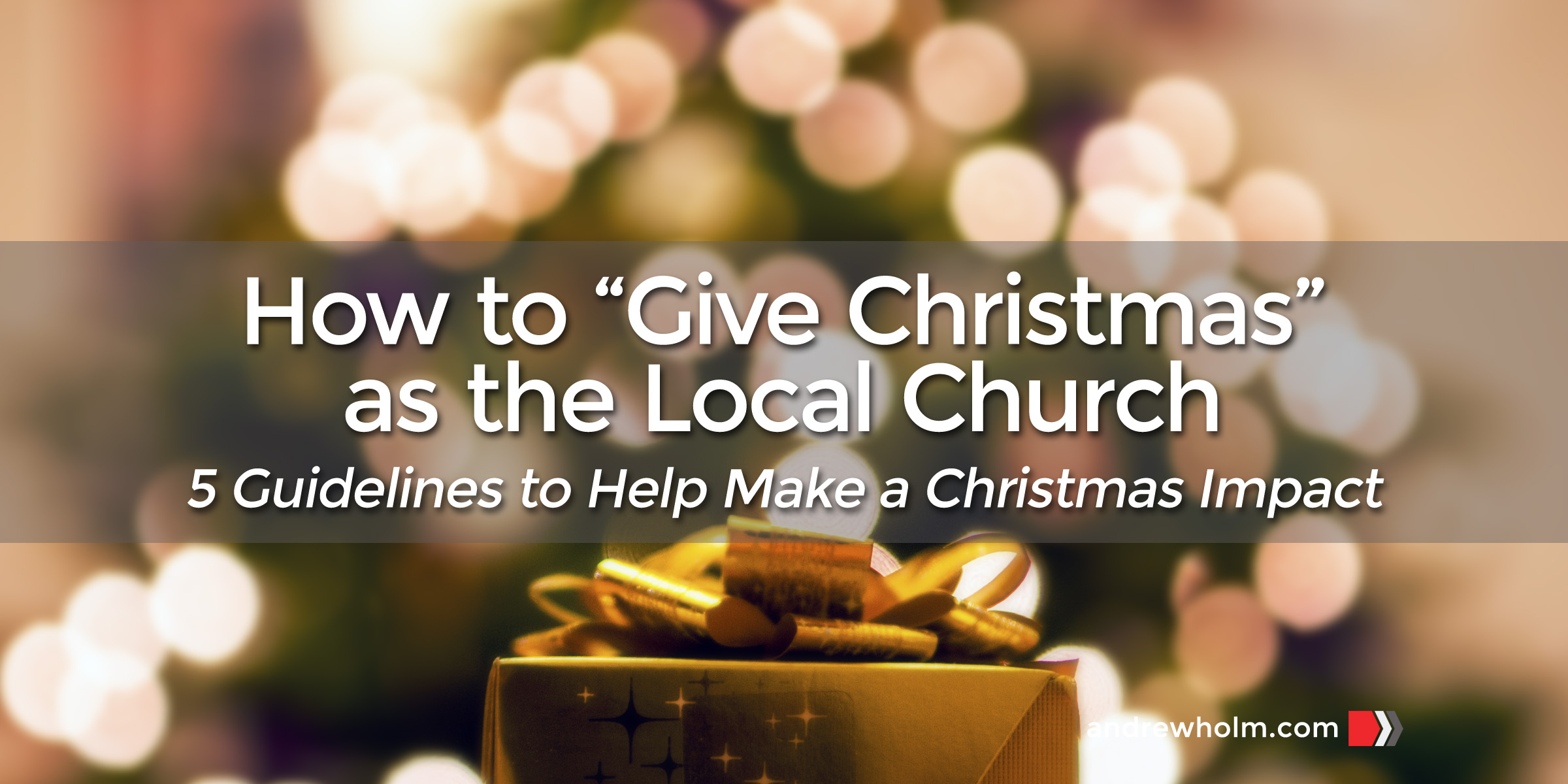 How to Start a Christmas Campaign As the Local Church
