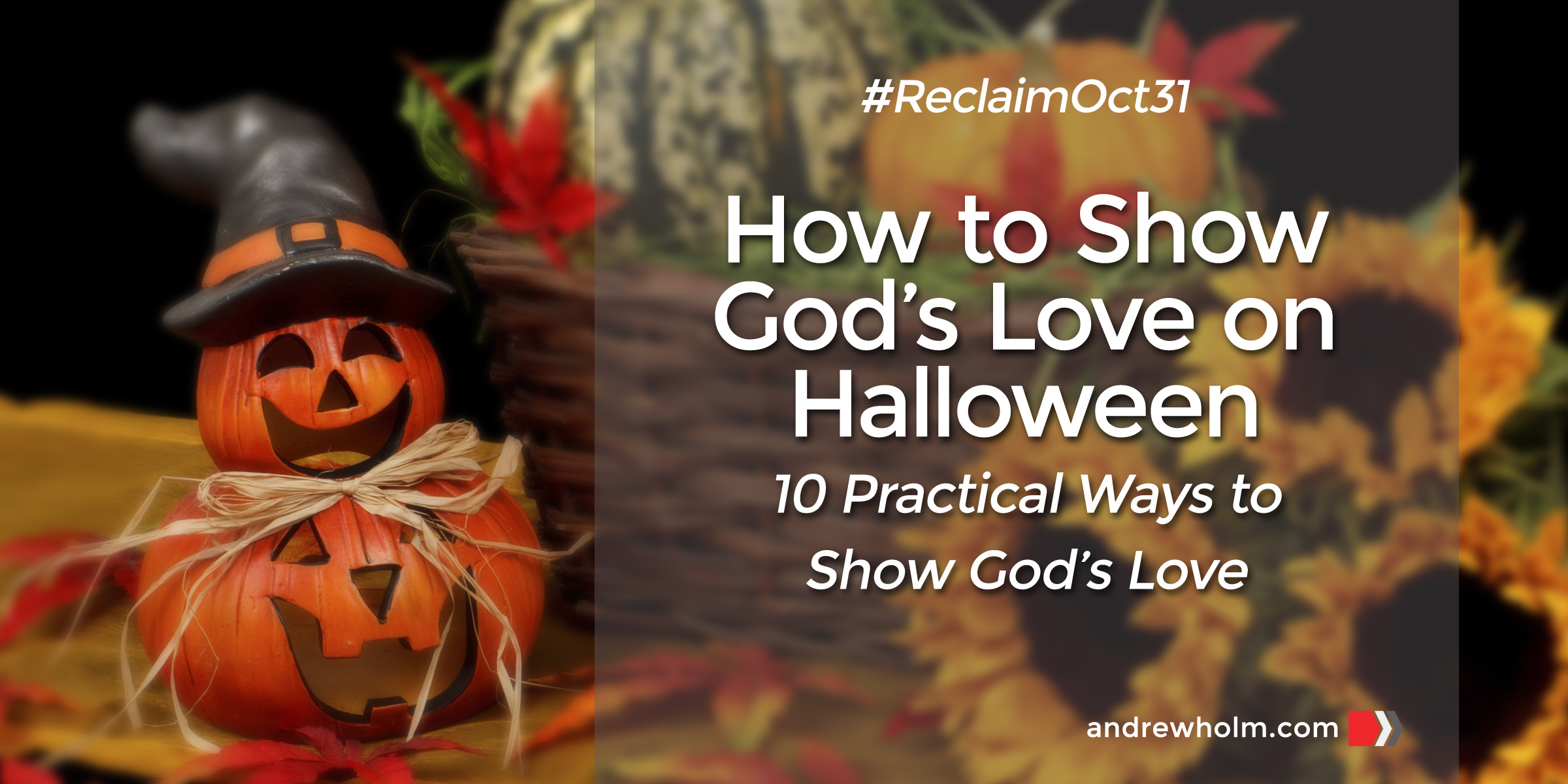 How to Show God's Love on Halloween