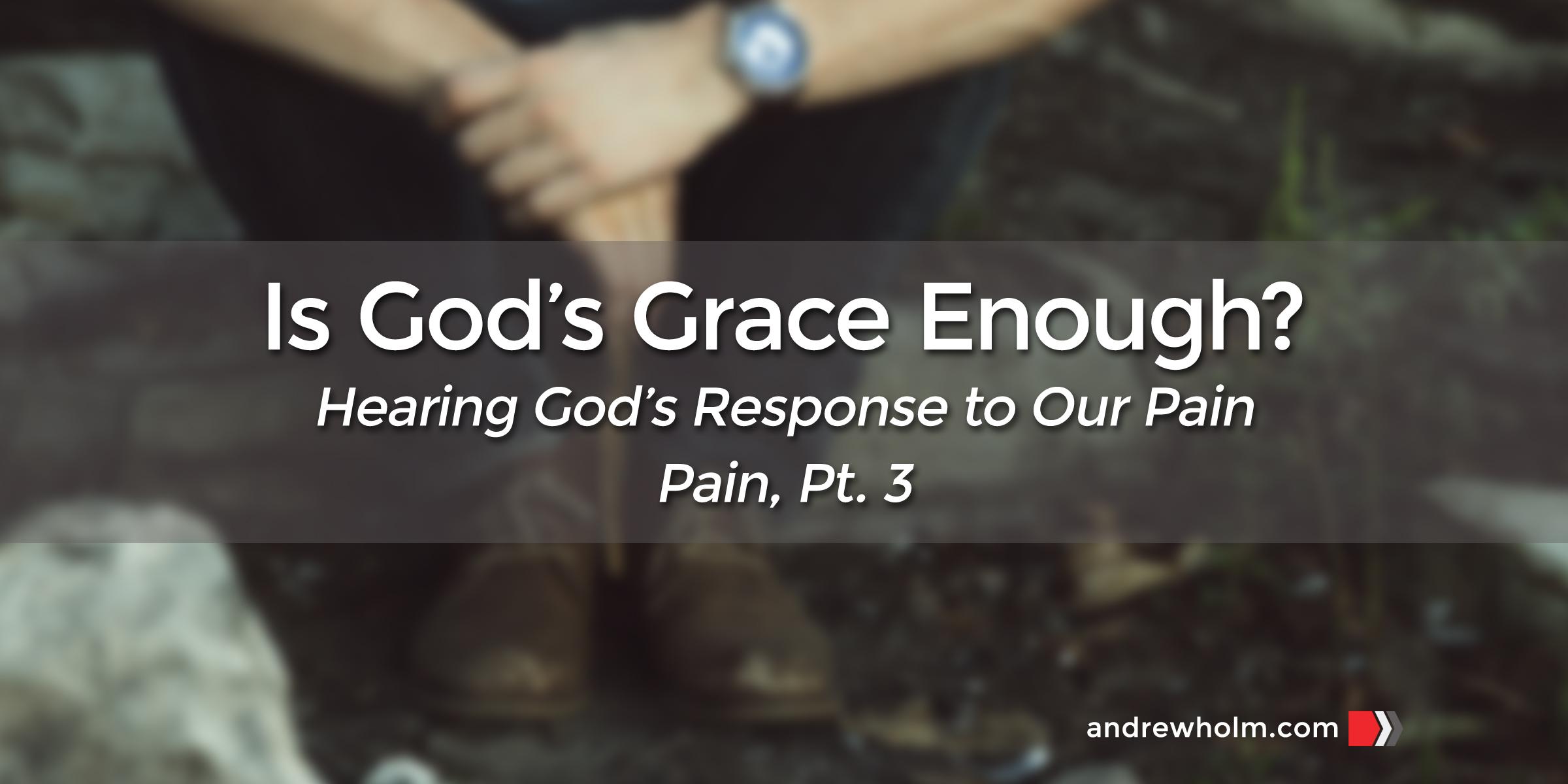 Is God's Grace Enough?