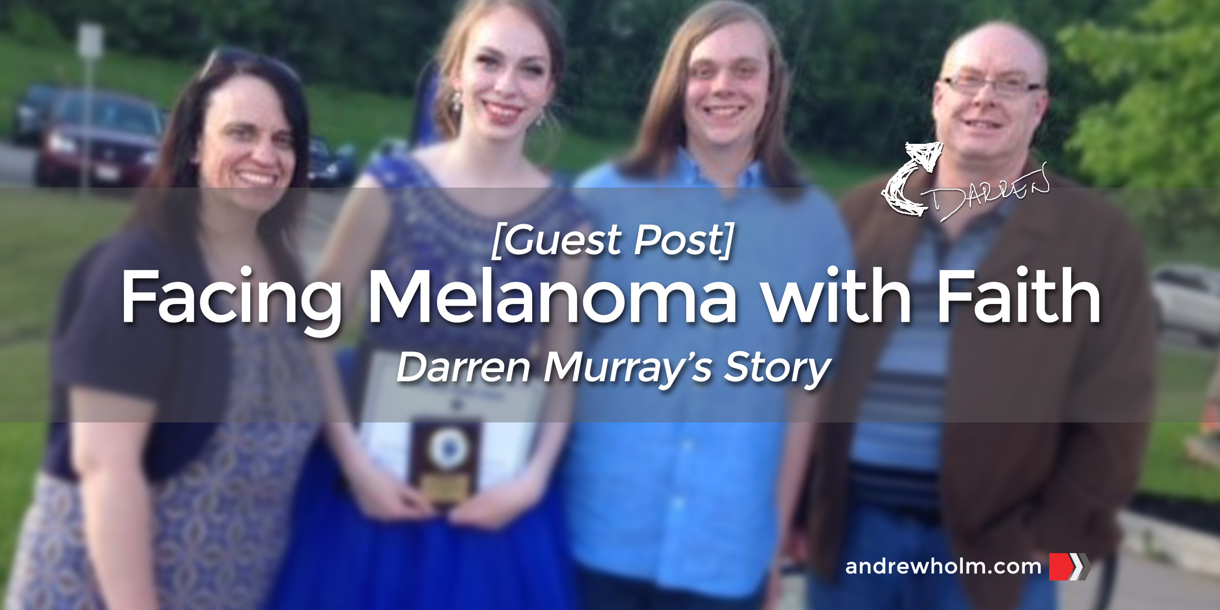 Facing Melanoma with Faith - Darren Murray's Story