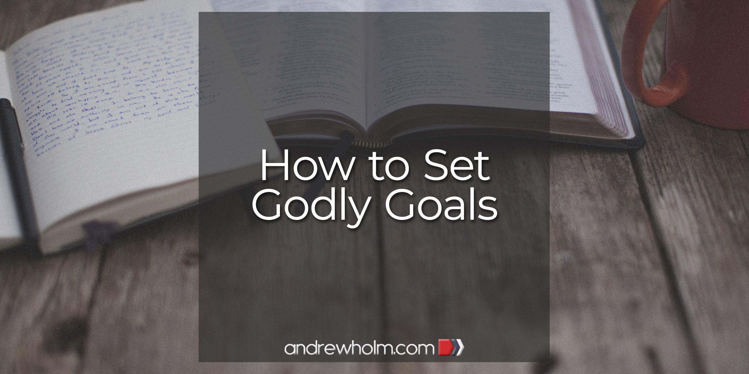 How to Set Godly Goals