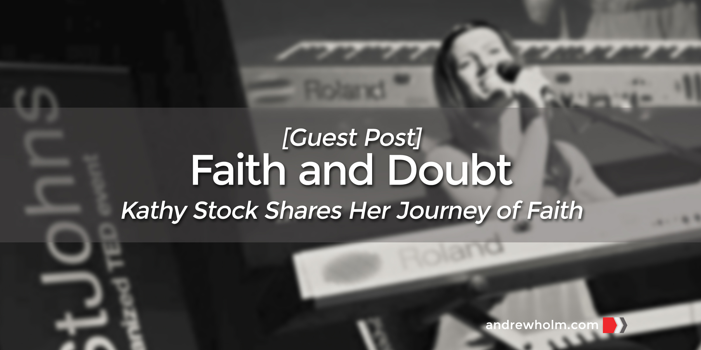 Faith and Doubt [Guest Post]