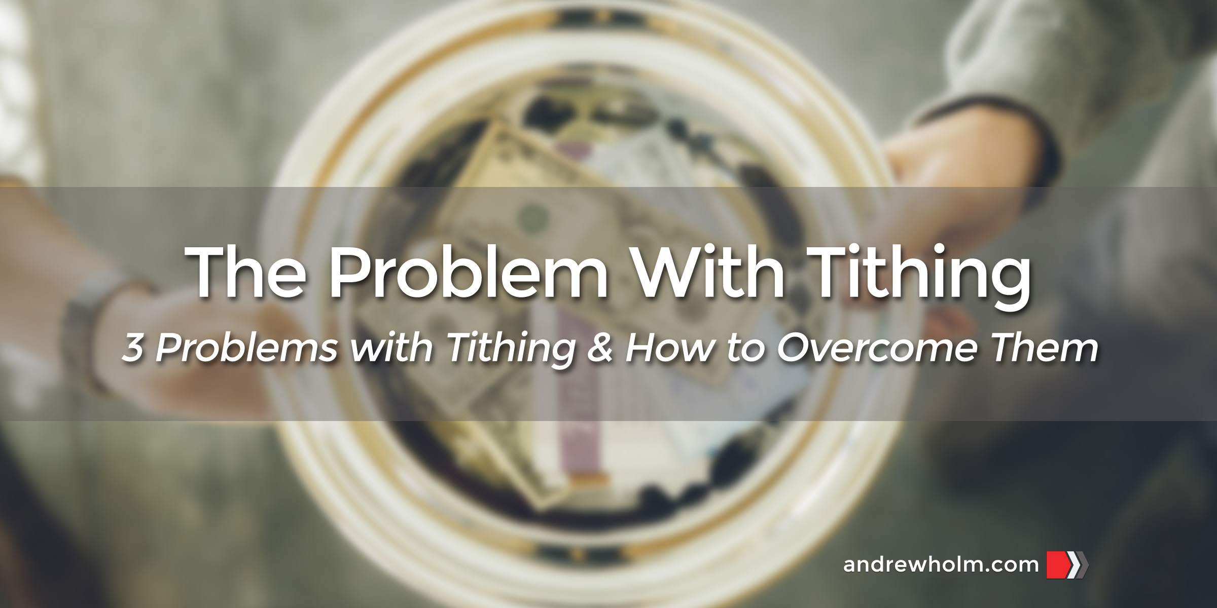 The Problem With Tithing