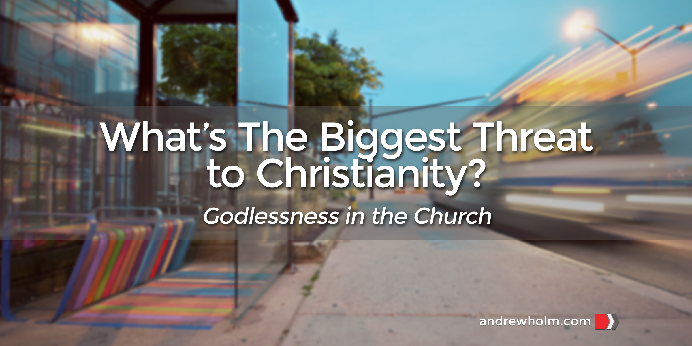 What's The Biggest Threat to Christianity?