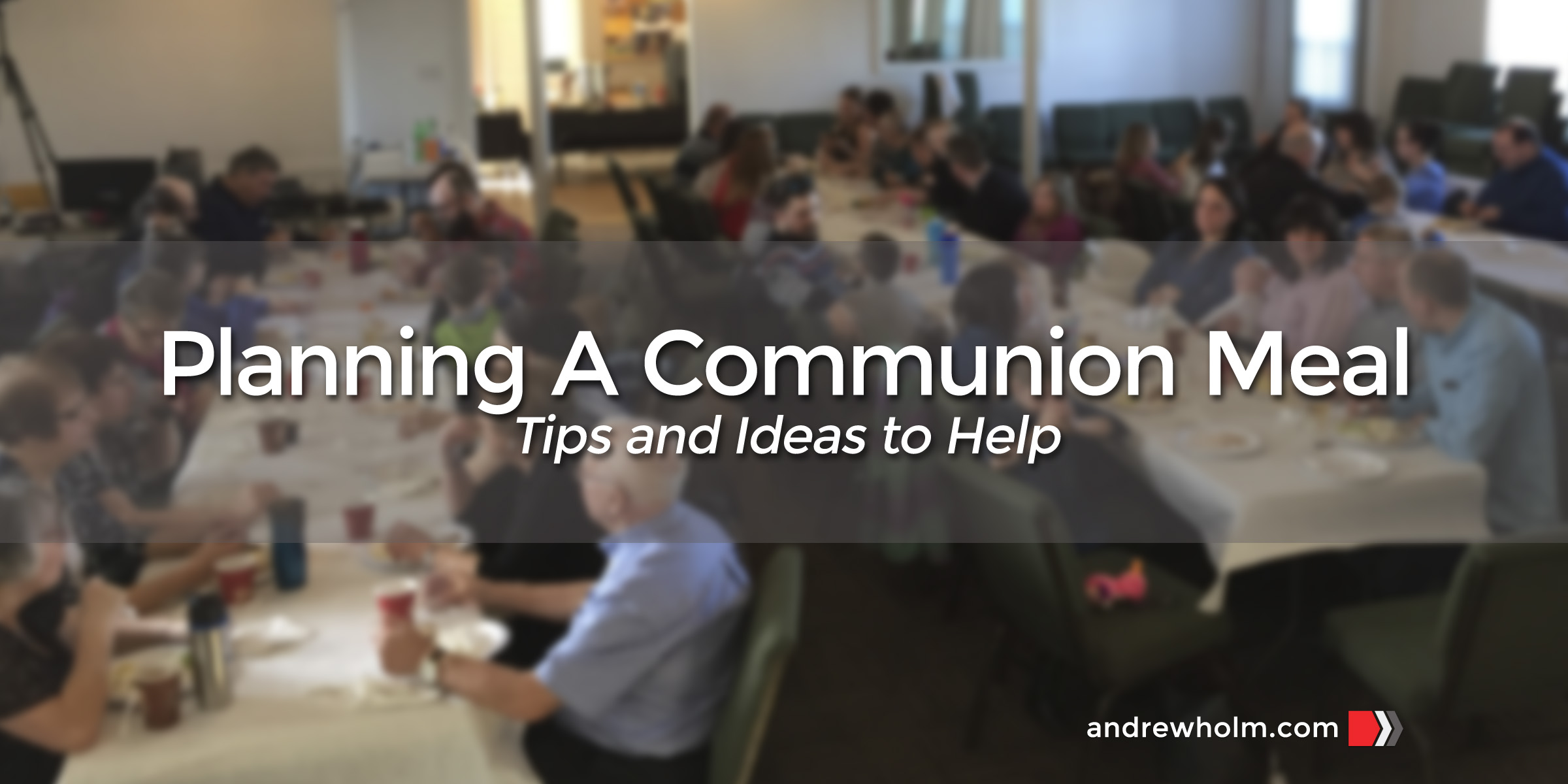 Planning A Communion Meal
