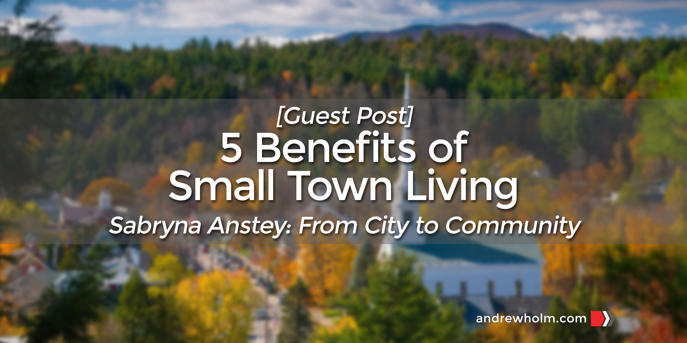 5 Benefits of Small Town Living [Guest Post]