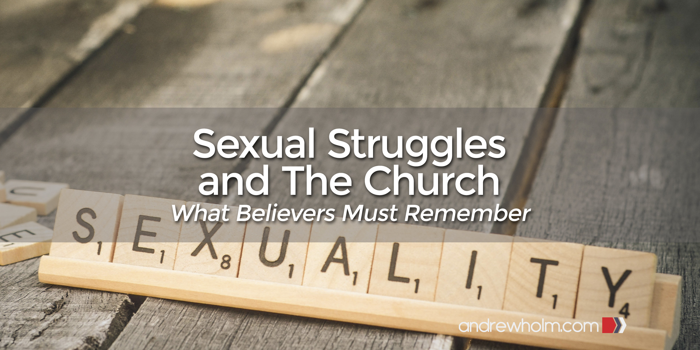Sexual Struggles and the Church