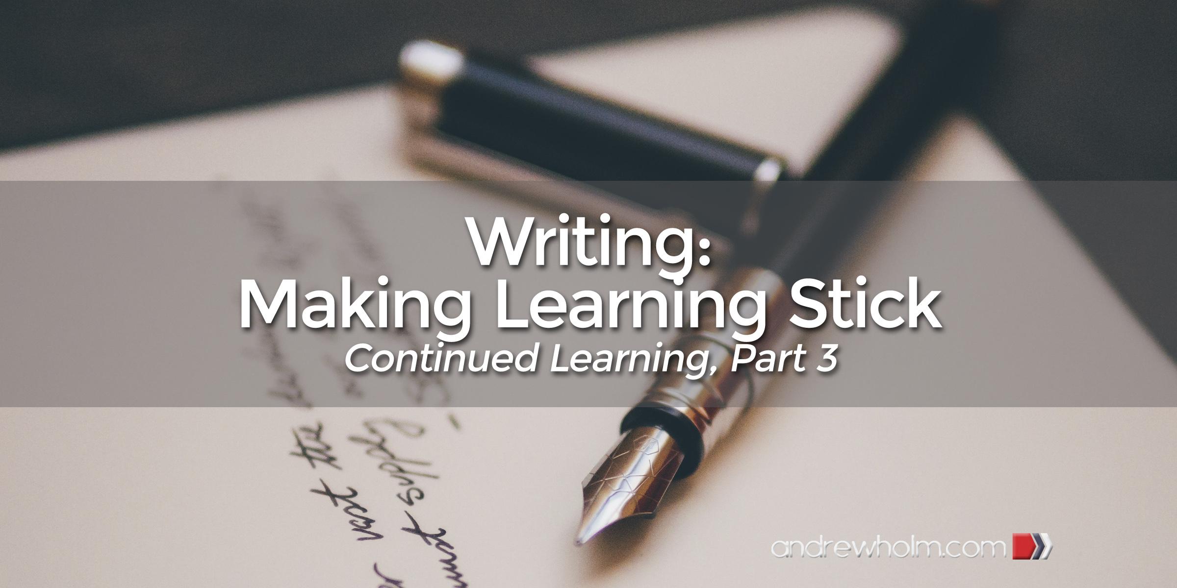 Writing: Making Learning Stick