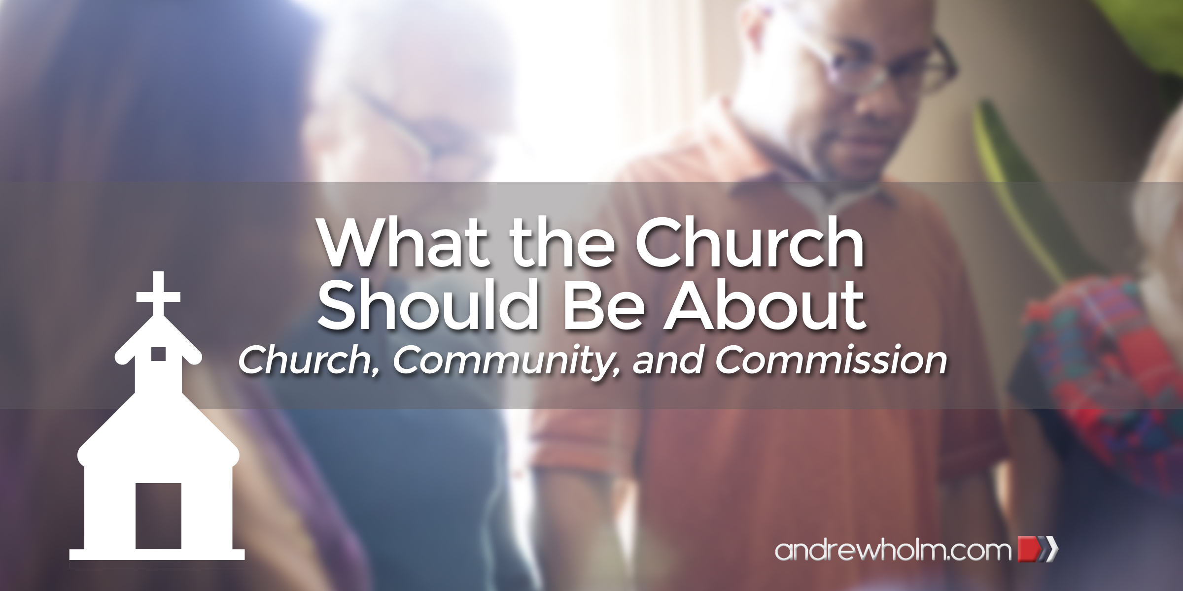 What the Church Should Be About