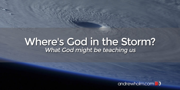 Where's God in the Storm