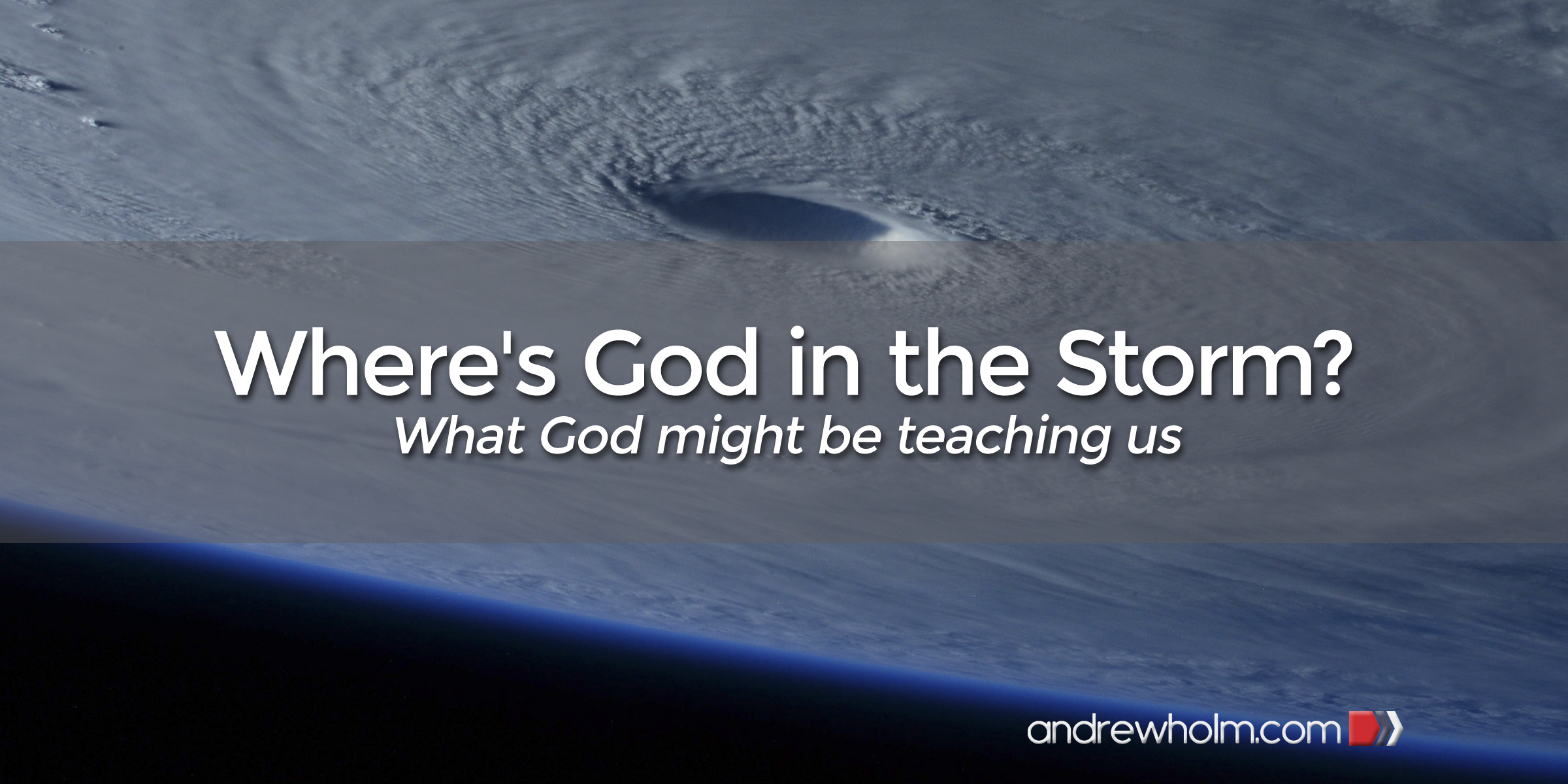 Where's God in the Storm?
