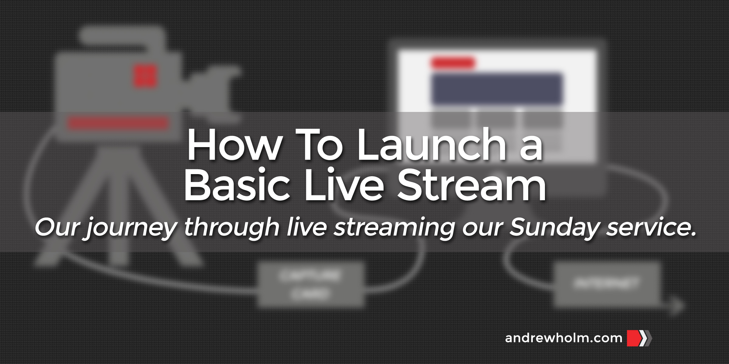How To Launch a Basic Live Stream