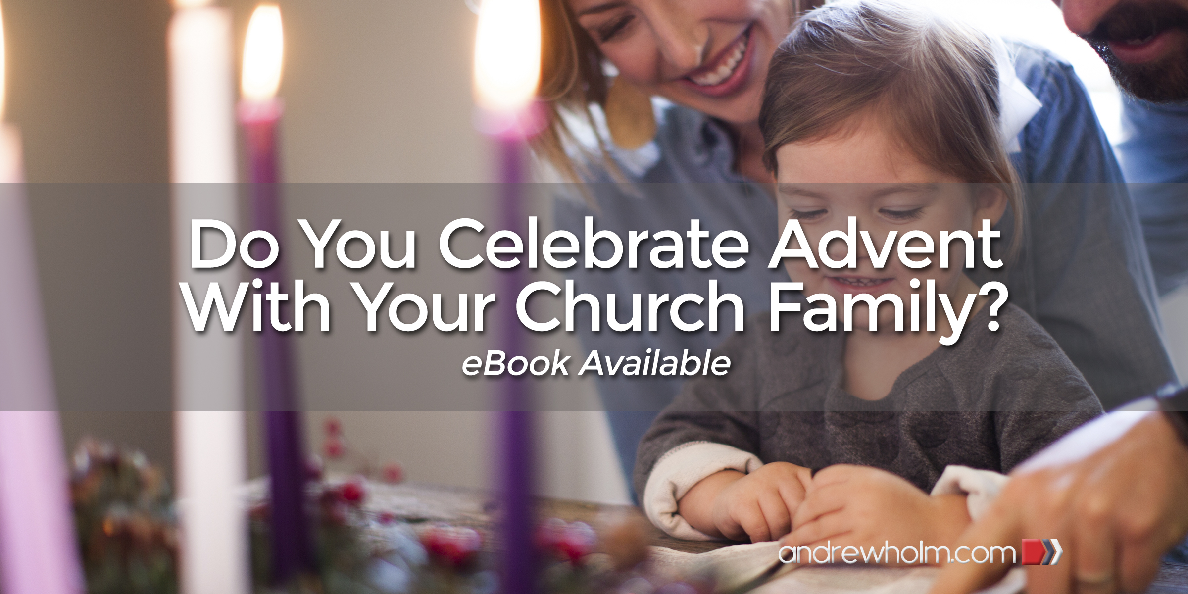 Do You Celebrate Advent With Your Church Family?