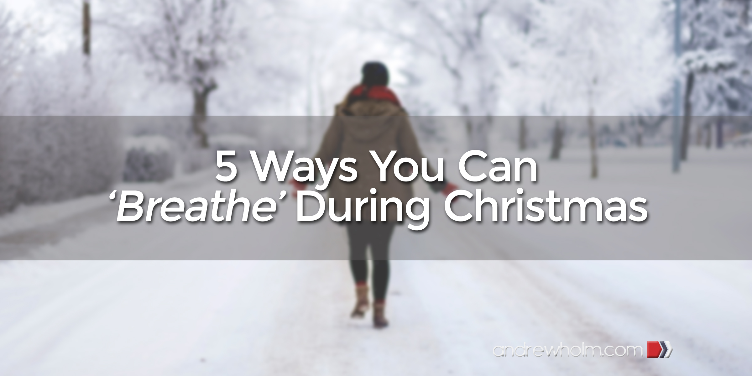 5 Ways You Can 'Breathe' This Christmas