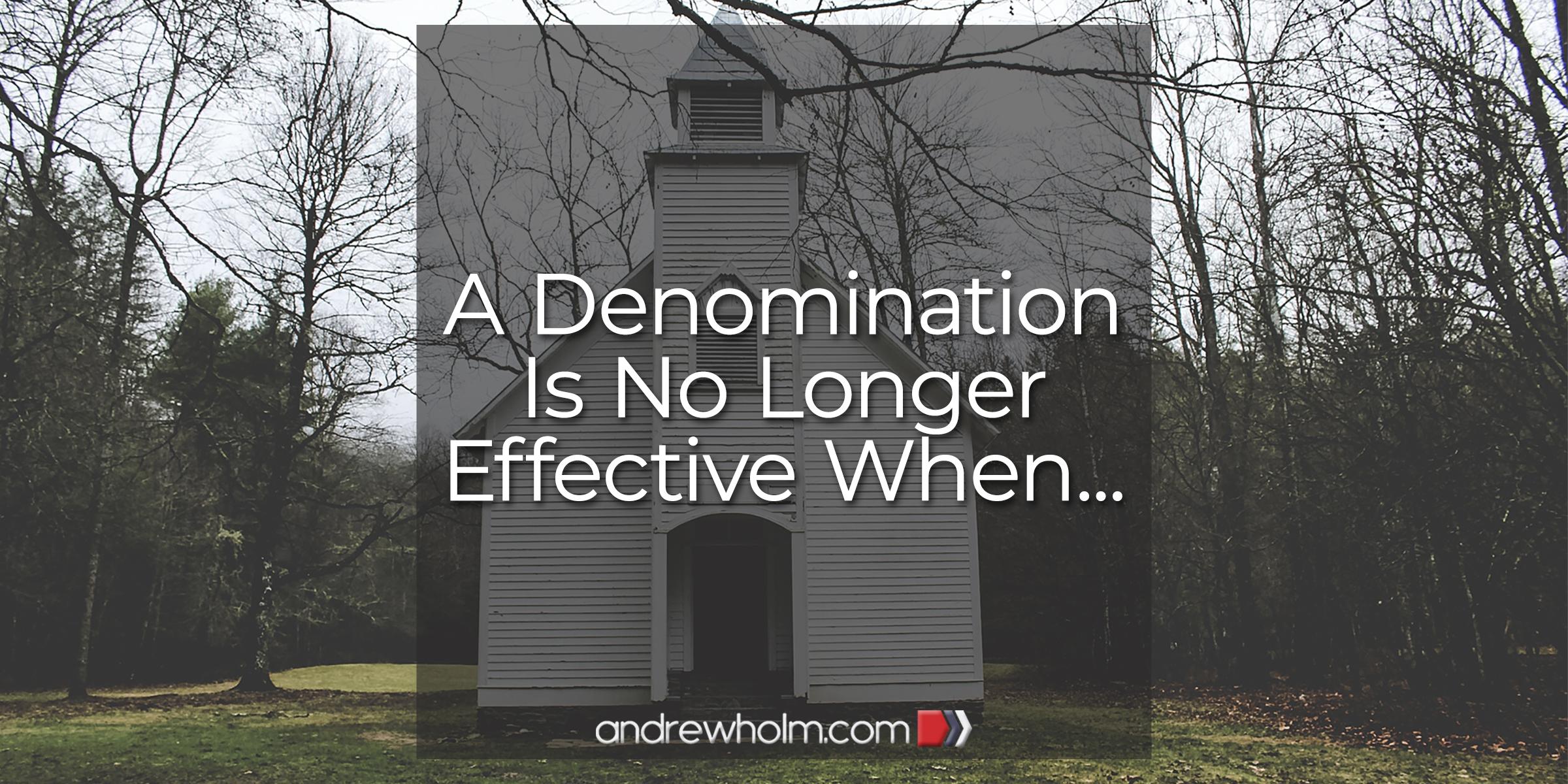 A Denomination Is No Longer Effective When…