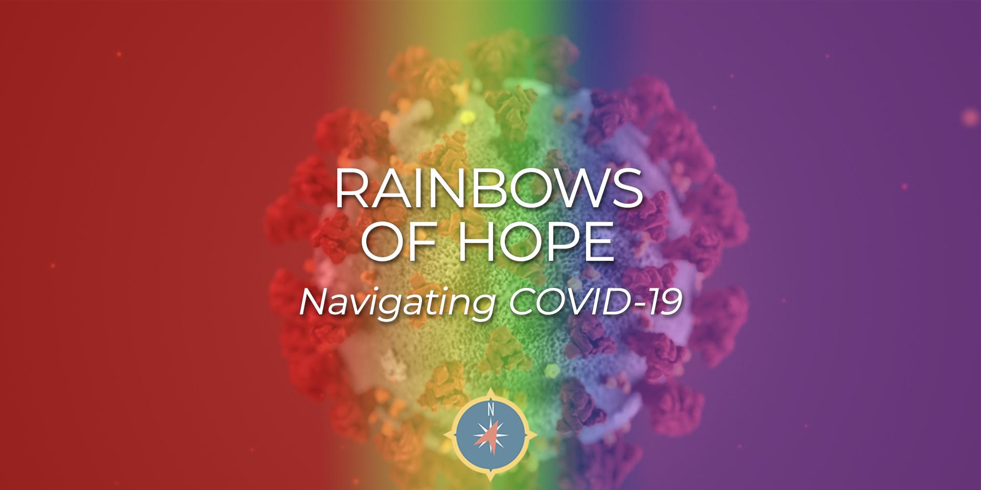 Rainbows of HOPE & COVID-19